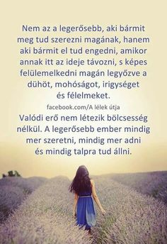 A valódi erő ott lakozik benned is! Mind Gym, Page Az, Motivational Quotes, Inspirational Quotes, Affirmation Quotes, My Spirit, Staying Positive, Picture Quotes, Karma