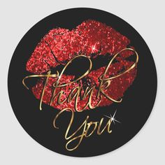 Shop Red Glitter Lipstick on Black - Thank You Classic Round Sticker created by DesignsbyDonnaSiggy. Personalize it with photos & text or purchase as is! Glitter Lipstick, Red Glitter, Lip Logo, Lush Products, Beauty Products, Exactly Like You, Appreciation Quotes, Thank You Quotes, Lip Art