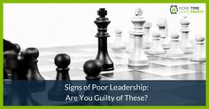 Signs of Poor Leadership: Are You Guilty of These?