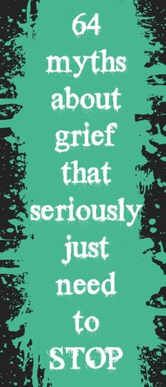 64 myths about grief.    (Great article with links but it is not child loss specific so there may be some living child triggers)