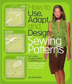 How to Use, Adapt and Design Sewing Patterns - Optimized for use on the Kindle, an accomplished fashion designer shows women who make their own garments how to improve on store-bought sewing patterns by adjusting the clothing item's length and other details to reflect personal taste and create a custom fit. #sewing #patterns
