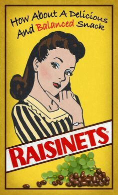 Vintage After all raisins and chocolate cover two major food groups. Vintage Advertising Posters, Old Advertisements, Vintage Posters, Vintage Love, Vintage Ads, Retro Ads, Vintage Stuff, Vintage Books, Vintage Signs
