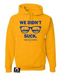 Adult We Didn't Suck World Champs Chicago Sweatshirt Hoodie