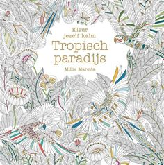 Tropical World A Coloring Book Adventure Is Filled With Pages Of Intricate Designs That Will Help You Unwind No Matter Where Go