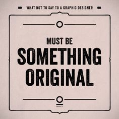 WHAT NOT TO SAY TO A GRAPHIC DESIGNER by Luca Masini