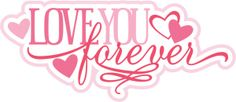 Love You Forever SVG cut file svg scrapbook title free svg cuts free svgs