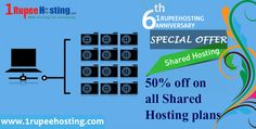 special offer for 6th anniversary of 1rupeehosting 50%off on all shared hosting plans