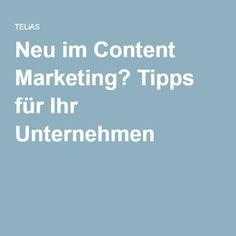 Neu im Content Marketing? Tipps für Ihr Unternehmen