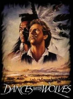 Dances With Wolves. Pretty much the only Kevin Costner film that I like.
