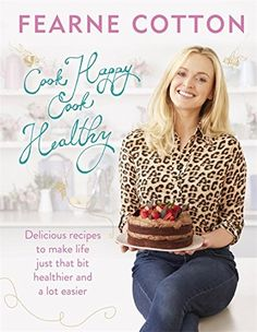 Cook Happy, Cook Healthy : Fearne Cotton : 9781409163756 Categories: General Cookery Health & Wholefood Cookery Cook Happy, Cook Healthy off Cook Happy, Cook Healthy Hardback English By (author) Fearne Cotton Healthy Cooking, Healthy Recipes, Delicious Recipes, Healthy Food, Healthy Eating, Dinner Healthy, Baking Recipes, Happy Cook, Fearne Cotton