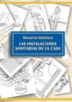 Manual de Albañilería              LAS INSTALACIONES            SANITARIAS DE LA CASAEjecutan:                            ...