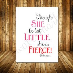24 HR SALE 50 Though She Be But Little She by InfiniteLoveDesign, $2.50