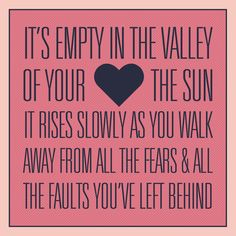 Mumford and Sons- The Cave... Such a good song, very inspirational and comforting...