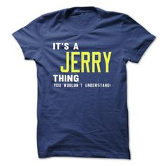 its a JERRY Thing You Wouldnt Understand ! - T Shirt, Hoodie, Hoodies, Year,Name, Birthday