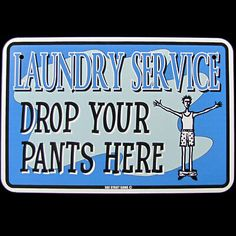 Drop Your Pants Here Funny Hanging Sign Laundy
