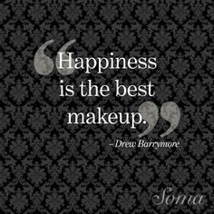 """Happiness is the best makeup."" - Drew Barrymore #SomaIntimates #quote #naturalbeauty"