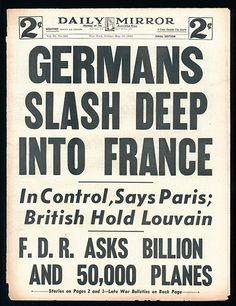 "Daily Mirror headline, May 17, 1940: ""Germans Slash Deep Into France"""