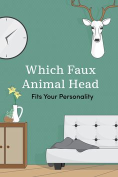 Which Faux Animal Head Fits Your Personality? Find your spirit animal - literally! Take this quiz to see which faux animal head fits your personality and design style.