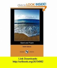 Sand and Foam (Dodo Press) (9781406597844) Kahlil Gibran , ISBN-10: 1406597848  , ISBN-13: 978-1406597844 ,  , tutorials , pdf , ebook , torrent , downloads , rapidshare , filesonic , hotfile , megaupload , fileserve