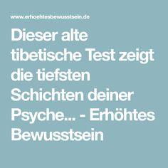 Dieser alte tibetische Test zeigt die tiefsten Schichten deiner Psyche... - Erhöhtes Bewusstsein