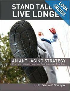 Stand Taller Live Longer: Steven Weiniger: 9780979713606: Amazon.com: Books