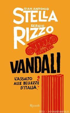 Vandali di G.A. Stella e S. Rizzo. Da leggere per dovere