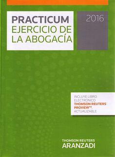 Practicum ejercicio de la abogacía 2016 / [edición dirigida por Alberto Palomar Olmeda]