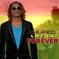 Chilando - Live On Forever (2015) -| http://reggaeworldcrew.net/chilando-live-on-forever-2015/