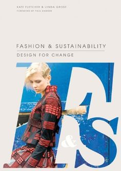 Fashion and Sustainability: Design for Change by Kate Fletcher