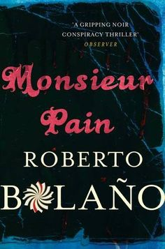 Monsieur Pain by Roberto Bolaño http://www.amazon.co.uk/dp/0330510576/ref=cm_sw_r_pi_dp_4-5swb19ZNTHM