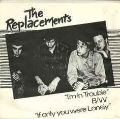 "REPLACEMENTS I'm In Trouble / If Only You Were 7"" 1981 Twin Tone original KBD"