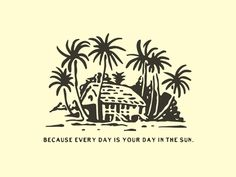 Because every day is your day in the sun. designed by Rise Wise. Connect with them on Dribbble; the global community for designers and creative professionals. Retro Design, Logo Design, Graphic Design, Beach Illustration, Club Design, Wall Collage, Line Art, Surfing, Graphic Tees