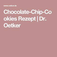 Chocolate-Chip-Cookies Rezept | Dr. Oetker