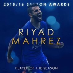 Congrats to Riyad Mahrez for winning the Leicester City player of the season.