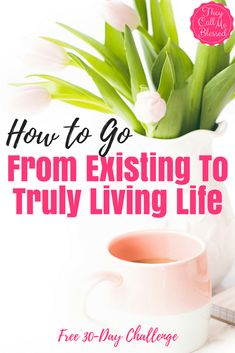 Existing To Truly Living Life Homeschool Blogs, Homeschooling, Christian Parenting, Christian Marriage, Train Up A Child, New Bible, I Love Reading, 30 Day Challenge, Christian Living