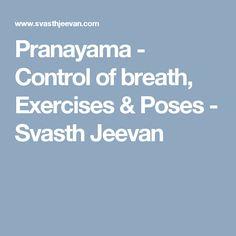 Pranayama - Control of breath, Exercises & Poses - Svasth Jeevan