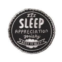 Own - Sleep Appreciation Society Woven Patches Cute Patches, Pin And Patches, Iron On Patches, Jacket Patches, Books And Tea, Just In Case, Just For You, Jacket Pins, My Sun And Stars
