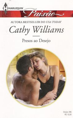 Meus Romances Blog: Presos Ao Desejo - Cathy Williams - Harlequin Paix...