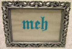 Meh cross stitch in a lovely vintage frame. I have more like this on my etsy site. www.etsy.com/shop/cynthiaj913