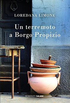 Un terremoto a Borgo Propizio di Loredana Limone, http://www.amazon.it/dp/B00Y8CNCL0/ref=cm_sw_r_pi_dp_8axiwb1HB9M4X