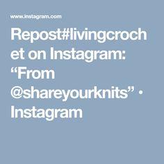 "Repost#livingcrochet on Instagram: ""From @shareyourknits"" • Instagram"