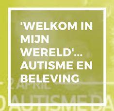 Een tekst van Dominique Dumortier, autismedeskundige bij vzw Autisme van binnen uit, op Wereldautismedag, over haar beleving van autisme. Integraal overgenomen, met toestemming van de auteur. Adhd, Mindset, Mindfulness, School, Asperger, Attitude, Consciousness