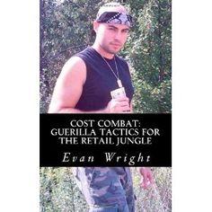 Cost Combat: Guerilla Tactics For The Retail Jungle (Paperback)  http://www.amazon.com/dp/1466282363/?tag=goandtalk-20  1466282363