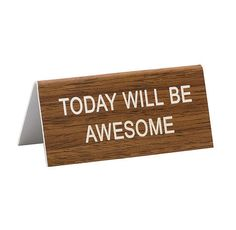 Today Will Be Awesome Desk Sign Cute Funny Hilarious Humorous Office