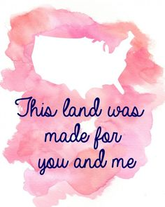 This land is made for you and me. a free Fourth of July Watercolor Printable Fourth Of July Quotes, Happy Fourth Of July, July 4th Sayings, Stress, Mood, God Bless America, Reading Comprehension, Independence Day, Memorial Day