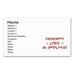 Everybody Loves An Audiologist Business Card Templates