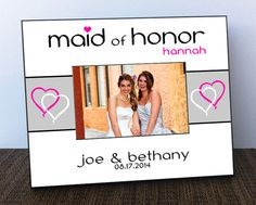 Maid of Honor (Matron) Personalized Picture Frame - bridesmaid gift