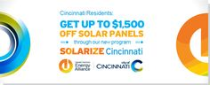 Up to $1,500 off solar installations for City of Cincinnati residents! For a limited time only. #SolarizeCincinnati #solar