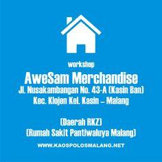 uko AweSam Merchandise  Jl. Nusakambangan No. 43-A (Kasin Ban)  Kec. Klojen Kel. Kasin – Malang, Jawa Timur, Indonesia.  (Daerah RKZ (Rumah Sakit Pantiwaluya Malang))