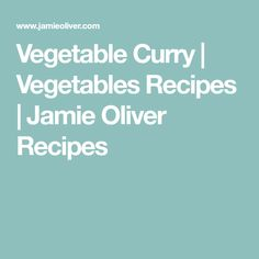 Vegetable Curry   Vegetables Recipes   Jamie Oliver Recipes
